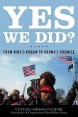 Yes We Did?: From King's Dream to Obama's Promise