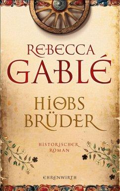 Hiobs Brüder - Gablé, Rebecca