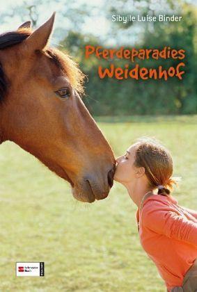 Pferdeparadies Weidenhof, Sammelband - Binder, Sibylle Luise