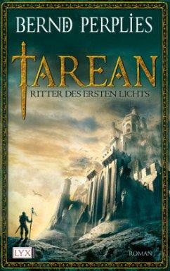 Ritter des Ersten Lichts / Tarean Bd.3 - Perplies, Bernd