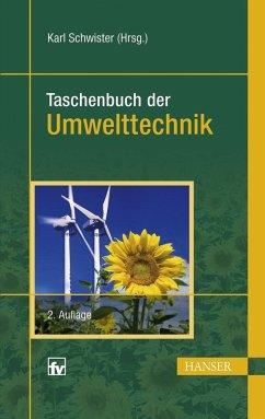 Taschenbuch der Umwelttechnik - Schwister, Karl (Hrsg.)