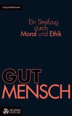 GUTMENSCH - Schildhammer, Georg