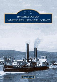 180 Jahre Donau-Dampfschiffahrts-Gesellschaft