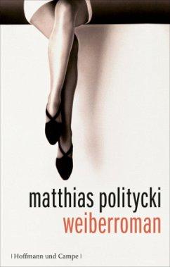 Weiberroman - Politycki, Matthias