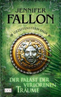 Der Palast der verlorenen Träume / Gezeitenstern Saga Bd.3 - Fallon, Jennifer