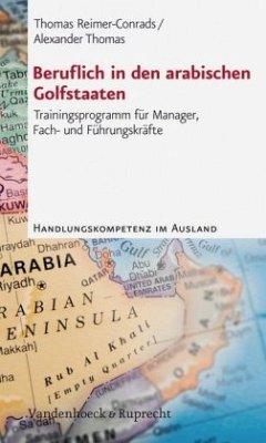 Beruflich in den arabischen Golfstaaten - Reimer-Conrads, Thomas; Thomas, Alexander