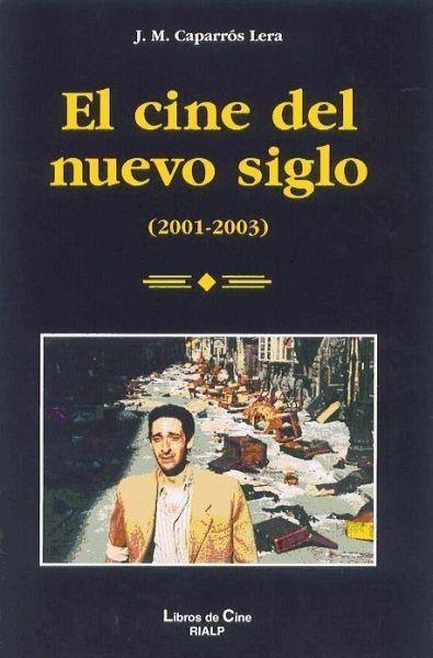 El cine del nuevo siglo - Caparrós Lera, Josep Maria