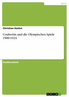 Coubertin und die Olympischen Spiele 1900-1924 - Hackel, Christian