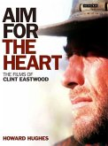 Aim for the Heart: The Films of Clint Eastwood