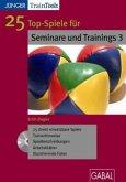 25 Top-Spiele für Seminare und Trainings, 1 CD-ROM. Tl.3