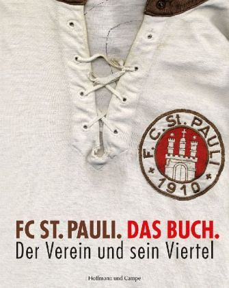 fc st pauli das buch der verein und sein viertel buch. Black Bedroom Furniture Sets. Home Design Ideas