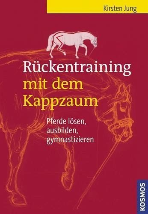 Rückentraining mit dem Kappzaum - Jung, Kirsten