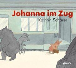 Johanna im Zug - Schärer, Kathrin