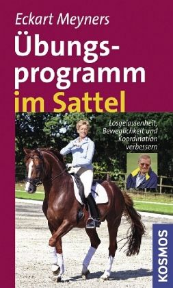 Übungsprogramm im Sattel - Meyners, Eckart