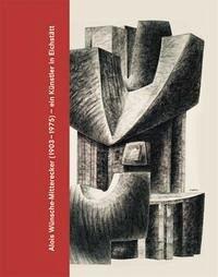 Alois Wünsche-Mitterecker (1903-1975) - ein Künstler in Eichstätt