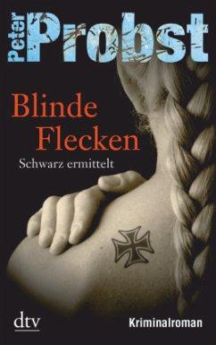 Blinde Flecken / Schwarz ermittelt Bd.1 - Probst, Peter