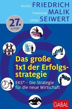 Das große 1x1 der Erfolgsstrategie - Friedrich, Kerstin; Malik, Fredmund; Seiwert, Lothar J.