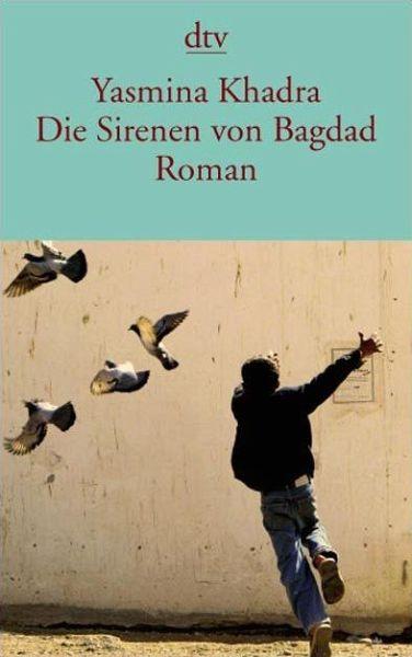 Die Sirenen von Bagdad - Khadra, Yasmina