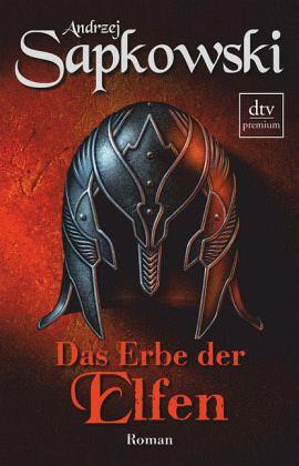 Das Erbe der Elfen / Hexer-Geralt Saga Bd.1 - Sapkowski, Andrzej
