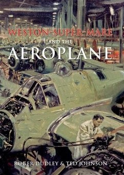 Weston-Super-Mare and the Aeroplane - Dudley, Roger; Johnson, Ted