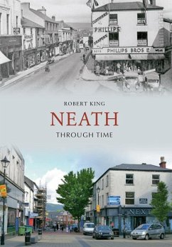 Neath Through Time - King, Robert