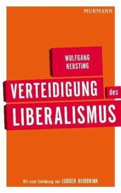 Verteidigung des Liberalismus - Kersting, Wolfgang