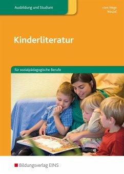 Kinderliteratur für sozialpädagogische Berufe. Lehr-/Fachbuch - Vom Wege, Brigitte;Wessel, Mechthild