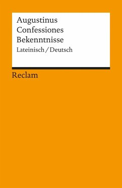 Confessiones / Bekenntnisse - Augustinus, Aurelius