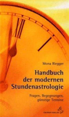 Handbuch der Modernen Stundenastrologie - Riegger, Mona