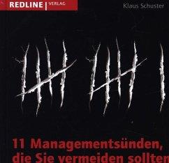 11 Managementsünden, die Sie vermeiden sollten - Schuster, Klaus