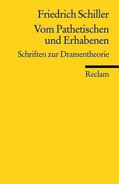 Vom Pathetischen und Erhabenen - Schiller, Friedrich von
