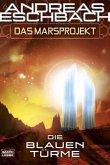 Die blauen Türme / Marsprojekt Bd.2