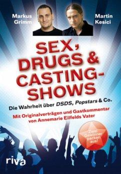 Sex, Drugs & Castingshows - Grimm, Markus; Kesici, Martin
