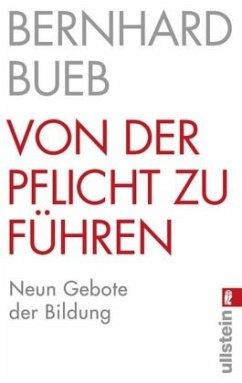 Von der Pflicht zu führen - Bueb, Bernhard