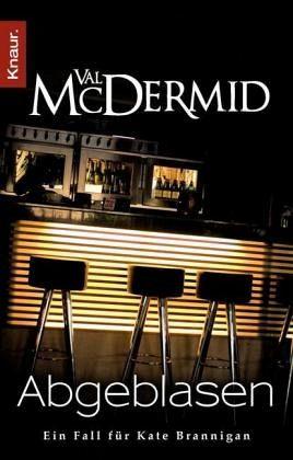 Abgeblasen / Kate Brannigan Bd.1 - McDermid, Val