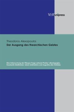 Der Ausgang des thearchischen Geistes - Alexopoulos, Th.