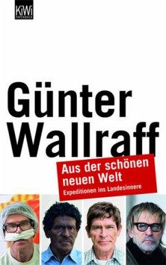 Aus der schönen neuen Welt - Wallraff, Günter