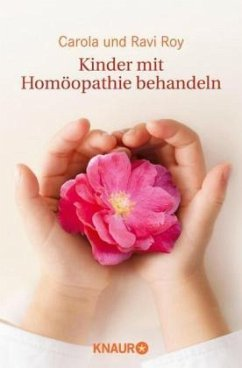 Kinder mit Homöopathie behandeln - Roy, Ravi; Roy, Carola