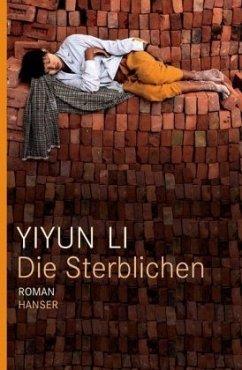 Die Sterblichen - Li, Yiyun
