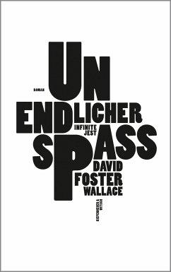 Unendlicher Spaß - Wallace, David Foster