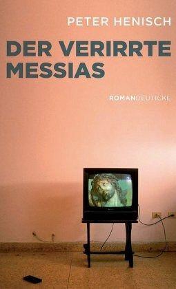 Der verirrte Messias - Henisch, Peter
