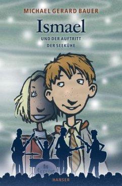 Ismael und der Auftritt der Seekühe / Ismael Bd.2 - Bauer, Michael Gerard