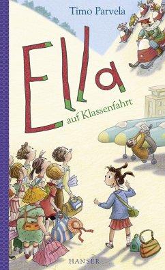 Ella auf Klassenfahrt / Ella Bd.3 - Parvela, Timo