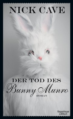 Der Tod des Bunny Munro - Cave, Nick