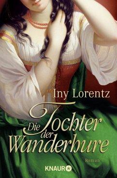 Die Tochter der Wanderhure / Die Wanderhure Bd.4 - Lorentz, Iny