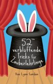 52 verblüffende Tricks für Zauberlehrlinge (Zauberkasten)