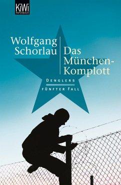 Das München-Komplott / Georg Dengler Bd.5 - Schorlau, Wolfgang