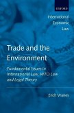 Trade and the Environment: Fundamental Issues in International and WTO Law, and Legal Theory