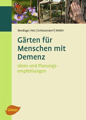 G rten f r menschen mit demenz von rudolf bendlage alexander nix erich sch tzendorf astrid - Gartenarchitektur software ...