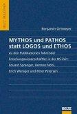 Mythos und Pathos statt Logos und Ethos